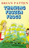 Patten, Brian: Thawing Frozen Frogs (Puffin Books)