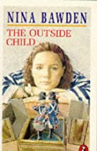 The Outside Child by Nina Bawden