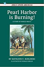 Pearl Harbor Is Burning!: A Story of World…
