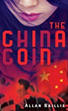 The China coin by Allan Baillie