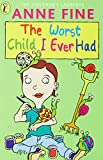 Anne Fine: The Worst Child I Ever Had (Young Puffin Read Alone)
