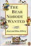 Ahlberg, Allan: The Bear Nobody Wanted