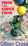Cross, Gillian: Twin and Super-twin (Puffin Story Books)