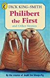 King-Smith, Dick: Philibert the First and Other Stories (Young Puffin Story Books)
