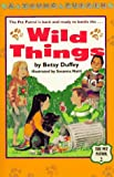Duffey, Betsy: Wild Things