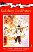 Red Means Good Fortune: A Story of San…