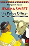 Ryan, Margaret: Jemima Sweet the Police Officer (Young Puffin Read Aloud)