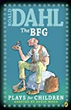 Dahl, Roald: The BFG: Plays for Children