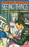 Klein, Robin: Seeing Things
