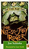 Scieszka, Jon: Not-so-jolly Roger (Puffin Books)