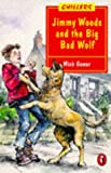 Gowar, Mick: Jimmy Woods and the Big Bad Wolf (Chillers)
