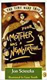 Scieszka, Jon: The Time Warp: Your Mother the Neanderthal