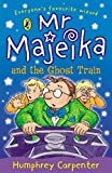 Carpenter, Humphrey: Mr Majeika and the Ghost Train