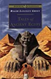 Green, Roger Lancelyn: Tales of Ancient Egypt