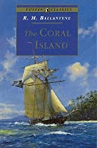 The Coral Island: A Tale of the Pacific&hellip;