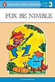 Marshall, James: Fox Be Nimble (Penguin Young Readers, L3)