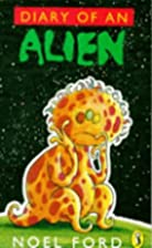 The Diary of an Alien by Noel Ford