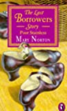Norton, Mary: Poor Stainless: The Last Borrowers Story