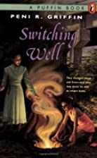 Switching Well by Peni R. Griffin