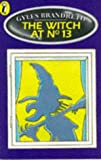 Brandreth, Gyles: The Witch at No.13 (Young Puffin Story Books)