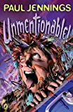 Jennings, Paul: Unmentionable!: More Amazing Stories