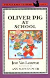 Van Leeuwen, Jean: Oliver Pig at School (Easy-to-Read, Puffin)