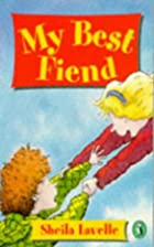 My Best Fiend by Sheila Lavelle