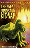 TESSA KRAILING: THE GREAT DINOSAUR KIDNAP (YOUNG PUFFIN STORY BOOKS)