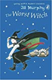 Murphy, Jill: The Worst Witch (Young Puffin Modern Classics)