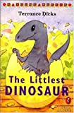 Dicks, Terrance: The Littlest Dinosaur (Young Puffin Read Alone S.)