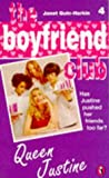 Quin-Harkin, Janet: The boyfriend Club #4 QUEEN JUSTINE