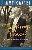 Carter, Jimmy: Talking Peace : A Vision for the Next Generation