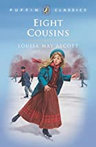 Eight Cousins; Or, the Aunt-Hill by Louisa…