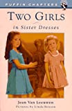 Van Leeuwen, Jean: Two Girls in Sister Dresses (Puffin Chapters)