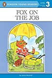 Marshall, James: Fox on the Job: Level 3 (Penguin Young Readers, L3)