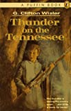 Wisler, G. Clifton: Thunder on the Tennessee