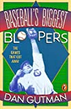 Gutman, Dan: Baseball's Biggest Bloopers: The Games that Got Away