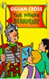 Cross, Gillian: Roman Beanfeast (Young Puffin Confident Readers)