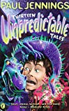 Jennings, Paul: Thirteen Unpredictable Tales (Puffin Fiction)