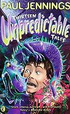 Thirteen Unpredictable Tales! by Paul…