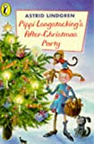 Lindgren, Astrid: Pippi Longstocking's After-Christmas Party (Young Puffin story books)