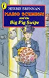 Brennan, Herbie: Mario Scumbini and the Big Pig Swipe (Young Puffin Story Books)