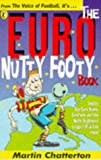 Chatterton, Martin: Euro Nutty Footy Book (Puffin jokes, games, puzzles)