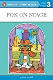 Marshall, James: Fox on Stage (Penguin Young Readers, L3)