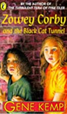 Zowey Corby and the Black Cat Tunnel by Gene…