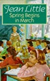 Little, Jean: Spring Begins in March