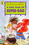 Oppel, Kenneth: Bad Case of Super Goo