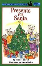 Presents for Santa by Harriet Ziefert