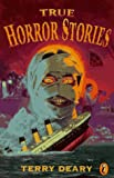 Deary, Terry: True Horror Stories (Hippo)