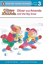 Oliver and Amanda and the Big Snow by Jean…